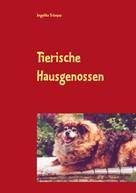 Angelika Trümper: Tierische Hausgenossen