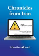 Albertine Ahmadi: Chronicles from Iran