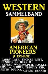 American Pioneers - 9 Romane - Western Sammelband