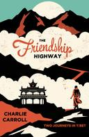 Charlie Carroll: The Friendship Highway