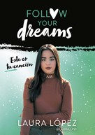 Laura López: Esta es tu canción (Follow your dreams 2)