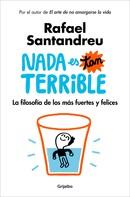 Rafael Santandreu: Nada es tan terrible