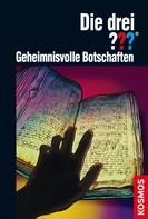 Christoph Dittert: Die drei ???, Geheimnisvolle Botschaften (drei Fragezeichen) ★★★★★