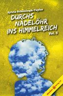 Sylvia Schöningh-Taylor: Durchs Nadelöhr ins Himmelreich Vol. 3