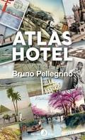 Bruno Pellegrino: Atlas Hotel