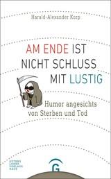 Am Ende ist nicht Schluss mit lustig - Humor angesichts von Sterben und Tod. Mit Karikaturen von Karl-Horst Möhl