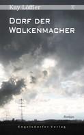 Kay Löffler: Dorf der Wolkenmacher