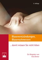 Ines Ehmer: Blasenentzündungen, Blasenschmerzen ★★★★
