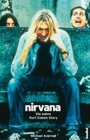 Michael Azerrad: Nirvana - Come as you are ★★★★★