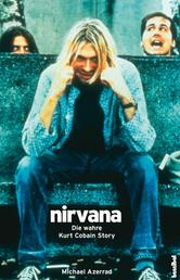 Nirvana - Come as you are - Die wahre Kurt Cobain Story
