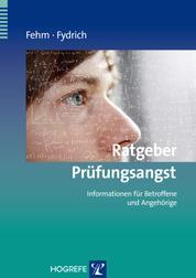 Ratgeber Prüfungsangst - Informationen für Betroffene und Angehörige