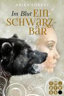 Anika Lorenz: Im Blut ein Schwarzbär (Heart against Soul 4) ★★★★