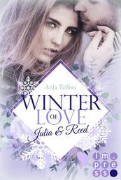 Winter of Love: Julia & Reed - New Adult Winter-Romance zum Dahinschmelzen