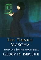 Leo Tolstoi: Mascha und die Suche nach dem Glück in der Ehe ★★★★