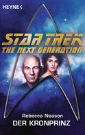 Rebecca Neason: Star Trek - The Next Generation: Der Kronprinz ★★★★