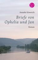 Annette Köwerich: Briefe von Ophelia und Jan