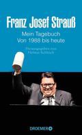 Helmut Schleich: Franz Josef Strauß - Mein Tagebuch - Von 1988 bis heute ★★★★