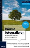 Charlie Dombrow: Foto Praxis Bäume fotografieren ★
