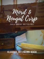 Mord & Nougat Crisp - Paula Anders' dritter Fall