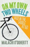 Malachi O'Doherty: On My Own Two Wheels