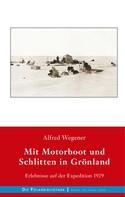 Alfred Wegener: Mit Motorboot und Schlitten in Grönland