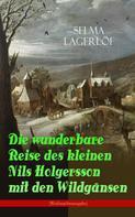 Selma Lagerlöf: Die wunderbare Reise des kleinen Nils Holgersson mit den Wildgänsen (Weihnachtsausgabe)