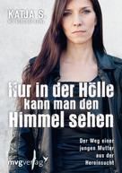 Katja S.: Nur in der Hölle kann man den Himmel sehen ★★★★