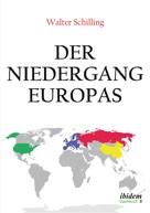 Walter Schilling: Der Niedergang Europas
