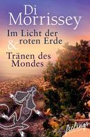 Di Morrissey: Im Licht der roten Erde + Tränen des Mondes ★★★★