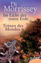 Im Licht der roten Erde + Tränen des Mondes - Zwei Romane in einem Band