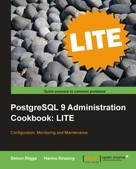 Simon Riggs: PostgreSQL 9 Administration Cookbook LITE