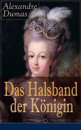 Das Halsband der Königin - Historischer Abenteuerroman aus den Tagen der Marie Antoinette