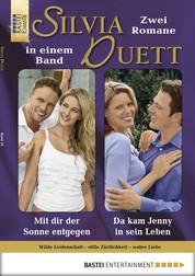 Silvia-Duett - Folge 10 - Mit dir der Sonne entgegen/Da kam Jenny in sein Leben