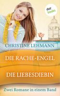 Christine Lehmann: Die Rache-Engel & Die Liebes-Diebin ★★★★