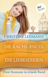 Die Rache-Engel & Die Liebes-Diebin - Zwei Romane in einem Band