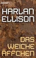 Harlan Ellison: Das weiche Äffchen ★★★★