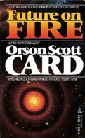 Orson Scott Card: Future on Fire