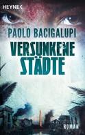 Paolo Bacigalupi: Versunkene Städte ★★★★