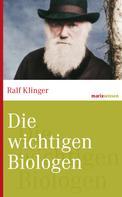 Ralf Klinger: Die wichtigsten Biologen