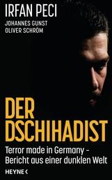 Der Dschihadist - Terror made in Germany – Bericht aus einer dunklen Welt