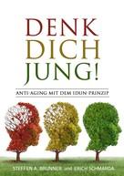 Steffen Brunner: Denk Dich jung! ★★★
