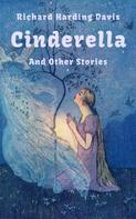 Richard Harding Davis: Cinderella (The Original Cinderella Story)