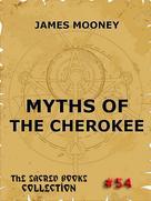 James Mooney: Myths of the Cherokee