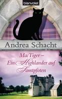 Andrea Schacht: MacTiger - Ein Highlander auf Samtpfoten ★★★★