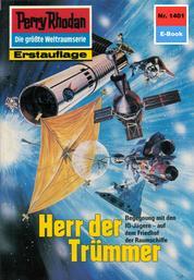 "Perry Rhodan 1401: Herr der Trümmer - Perry Rhodan-Zyklus ""Die Cantaro"""
