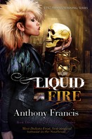 Anthony Francis: Liquid Fire ★★★★★