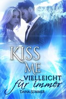 Dana Summer: Kiss me - Vielleicht für immer ★★★★
