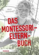 Ulrich Steenberg: Das Montessori-Elternbuch
