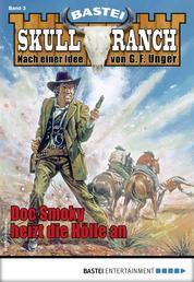 Skull-Ranch 3 - Western - Doc Smoky heizt die Hölle an