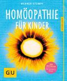 Werner Stumpf: Homöopathie für Kinder